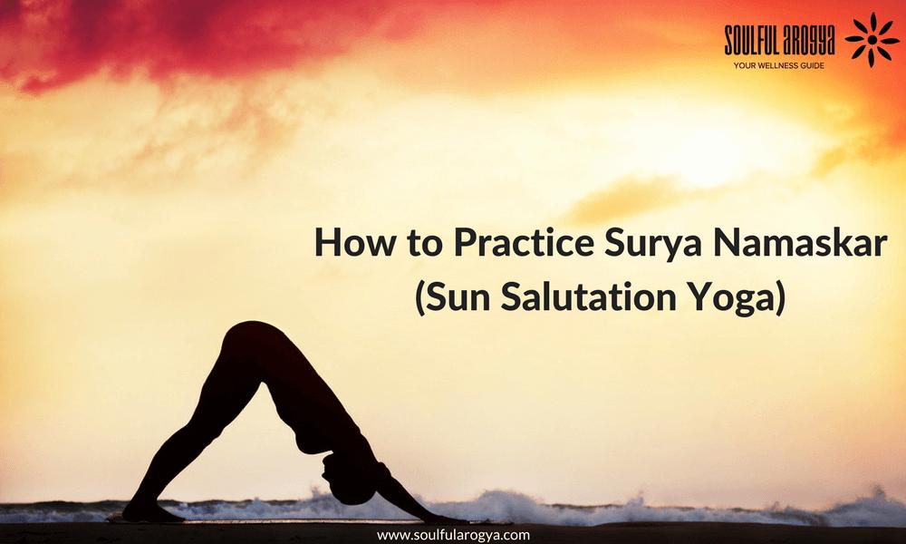 How to Practice Surya Namaskar (Sun Salutation)