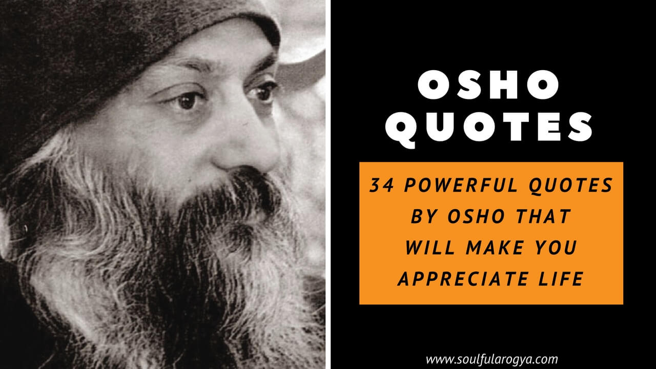 Osho Quotes: 34 Powerful Quotes That Will Make You Appreciate Life