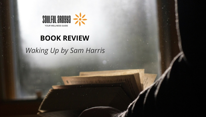 Waking Up By Sam Harris: A Skeptic's Guide To Meditation