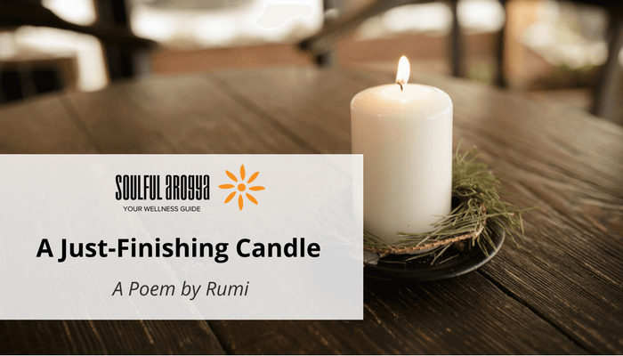 Rumi Poem - A Just-Finishing Candle